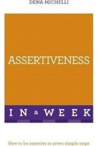 Купити - Книжки - Assertiveness In A Week: How To Be Assertive In Seven Simple Steps