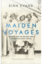 Купити - Книжки - Maiden Voyages: Women and the Golden Age of Transatlantic Travel