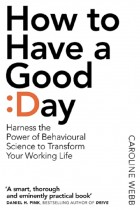 Купити - Книжки - How To Have A Good Day. The essential toolkit for a productive day at work and beyond