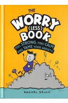 Купити - Книжки - The Worry (Less) Book. Feel Strong, Find Calm and Tame Your Anxiety