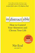 Купити - Книжки - Indistractable: How to Control Your Attention and Choose Your Life