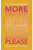 Купити - Книжки - More Orgasms Please: Why Female Pleasure Matters