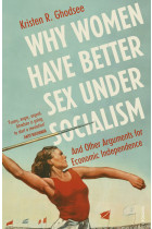 Купити - Книжки - Why Women Have Better Sex Under Socialism: And Other Arguments for Economic Independence
