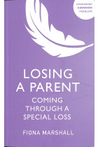 Купити - Книжки - Losing a Parent. Coming Through a Special Loss