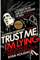 Купити - Книжки - Trust Me, I'm Lying: Confessions of a Media Manipulator