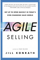 Купити - Книжки - Agile Selling: Get Up to Speed Quickly in Today's Ever-Changing Sales World