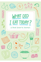 Купить - Книги - What Did I Eat Today? A Food Lover's Journal