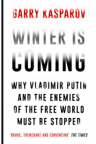 Купить - Книги - Winter is Coming. Why Vladimir Putin and the Enemies of the Free World Must be Stopped