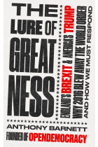 Купить - Книги - The Lure of Greatness: England's Brexit and America's Trump