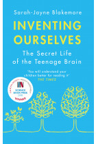 Купить - Книги - Inventing Ourselves: The Secret Life of the Teenage Brain