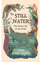 Купити - Книжки - Still Water. The Deep Life of the Pond