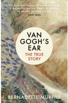Купить - Книги - Van Gogh's Ear: The True Story
