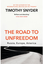 Купить - Книги - The Road to Unfreedom: Russia, Europe, America