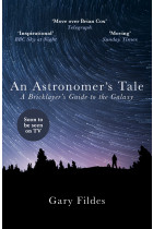 Купити - Книжки - An Astronomer's Tale. A Bricklayer's Guide to the Galaxy