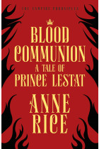Купити - Книжки - Blood Communion. A Tale of Prince Lestat