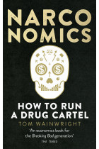 Купити - Книжки - Narconomics. How to Run a Drug Cartel