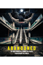 Купить - Книги - Abandoned: The most beautiful and forgotten places from around the world