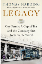 Купить - Книги - Legacy: One Family, a Cup of Tea and the Company that Took On the World