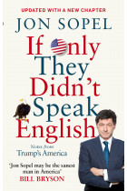 Купить - Книги - If Only They Didn't Speak English: Notes From Trump's America