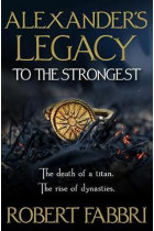 Купити - Книжки - Alexander's Legacy. To The Strongest