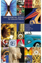 Купити - Книжки - The Essential Guide To Collectibles: A Source Book of Public Collections in Europe and the USA