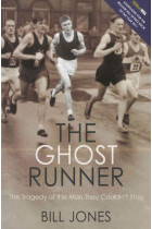Купить - Книги - The Ghost Runner: The Tragedy of the Man They Couldn't Stop
