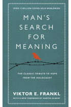 Купить - Книги - Man's Search For Meaning: The classic tribute to hope from the Holocaust (With New Material)