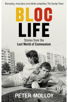 Купить - Книги - Bloc Life: Stories from the Lost World of Communism