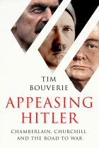 Купить - Книги - Appeasing Hitler. Chamberlain, Churchill and the Road to War