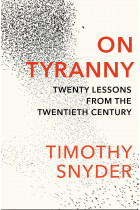 Купить - Книги - On Tyranny. Twenty Lessons from the Twentieth Century
