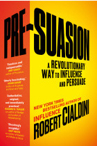 Купити - Книжки - Pre-Suasion. A Revolutionary Way to Influence and Persuade