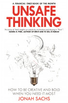 Купити - Книжки - Unsafe Thinking: How to be Creative and Bold When You Need It Most