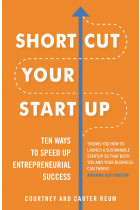 Купити - Книжки - Shortcut Your Startup: Ten Ways to Speed Up Entrepreneurial Success