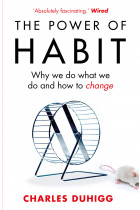 Купить - Книги - The Power of Habit: Why We Do What We Do, and How to Change