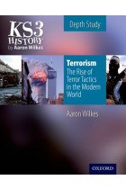 Купити - Книжки - KS3 History by Aaron Wilkes Depth Study Resources Terrorism: The Rise of Terror Tactics in the Modern World Student Book