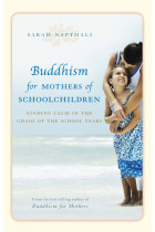 Купити - Книжки - Buddhism for Mothers of Schoolchildren. Finding calm in the chaos of the school years