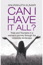 Купити - Книжки - Can I Have It All: Trials and Triumphs in a woman's journey through the corporate landscape