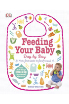 Купити - Книжки - Feeding Your Baby Day by Day. From First Tastes to Family Meals