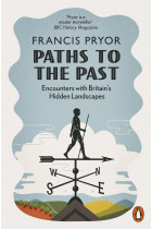 Купить - Книги - Paths to the Past. Encounters with England's Hidden Landscapes