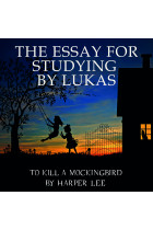 Купити - Аудіокниги - The Essay for studying by Lukas To Kill a Mockingbird by Harper Lee