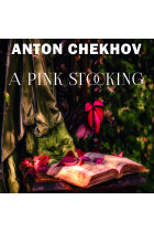 Купить - Аудиокниги - A Pink Stocking: The Short stories by Anton Chekhov