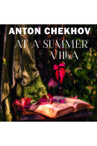 Купить - Аудиокниги - At a Summer Villa: The Short stories by Anton Chekhov