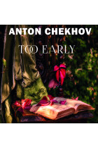 Купить - Аудиокниги - Too Early: The Short stories by Anton Chekhov