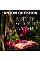 Купить - Аудиокниги - A Story Without an End: The Short stories by Anton Chekhov