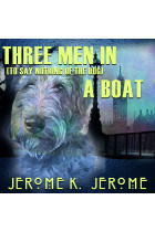 Купити - Аудіокниги - Three Men in a Boat (To Say Nothing of the Dog)