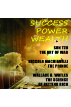 Купити - Аудіокниги - Success. Power. Wealth. The Art of War, The Prince, The Science of Getting Rich