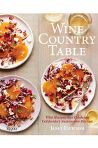 Купить - Книги - Wine Country Table: Recipes Celebrating California's Sustainable Harvest