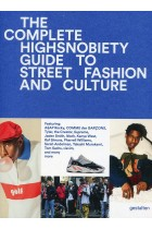 Купити - Книжки - The Incomplete. Highsnobiety Guide to Street Fashion and Culture