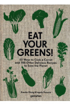 Купити - Книжки - Eat Your Greens! 22 Ways to Cook a Carrot and 788 Other Delicious Plant Based Recipes to Save the Planet