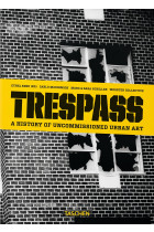 Купить - Книги - Trespass. A History of Uncommissioned Urban Art